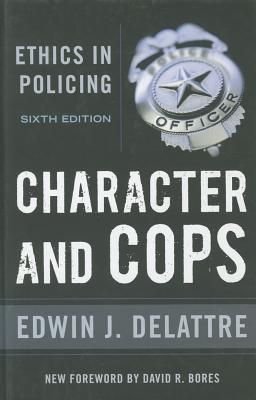 Character and Cops By Delattre, Edwin
