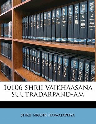 10106 Shrii Vaikhaasana Suutradarpand-Am by Nrxsin'havaajapeiya, Shrii [Paperback]