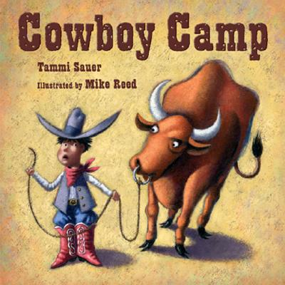 Cowboy Camp By Sauer, Tammi/ Reed, Mike (ILT)
