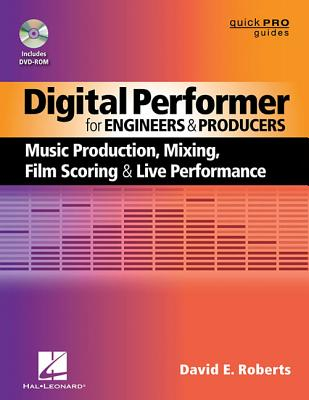 Digital Performer for Engineers and Producers By Roberts, David E.