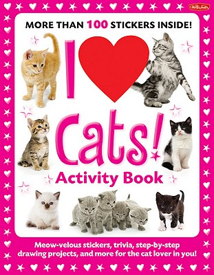 I Love Cats! Activity Book By Walter Foster Creative Team/ Fisher, Diana (ILT)